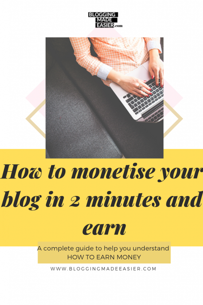 How to monetise your blog and earn money in 2 minutes