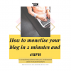 How to monetise your blog in 2 minutes and earn money