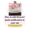 how to add browser push notification to your site