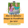 How to Optimize images in WordPress for SEO for traffic