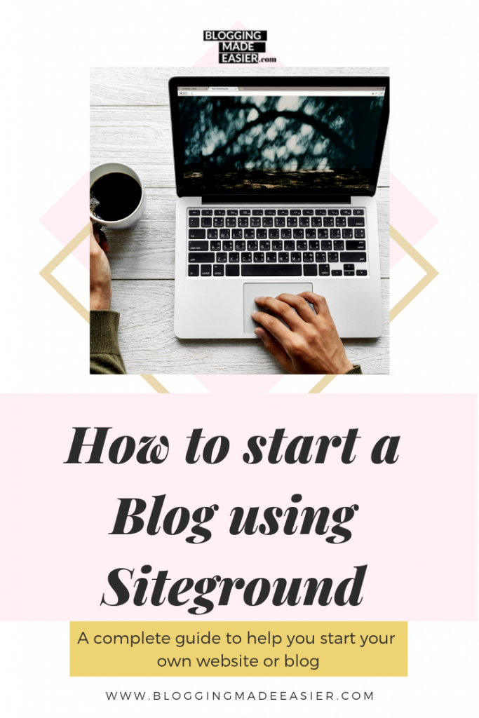 How to start a blog using Siteground Pinterest