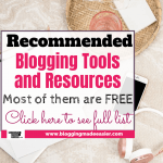 Best Blogging Resources and tools I use and recommend- Most of them are Free