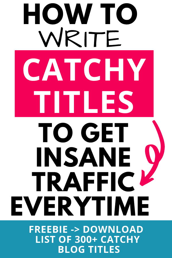 Simple and effective tips to write catchy titles and headlines to get traffic to blog or website. Free download of 300+ blog post ideas