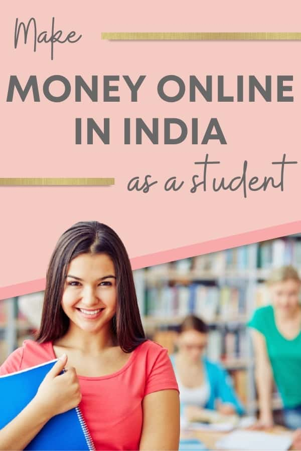 Make money online in India for students